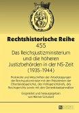 Das Reichsjustizministerium und die hoeheren Justizbehoerden in der NS-Zeit (1935-1944) (eBook, ePUB)
