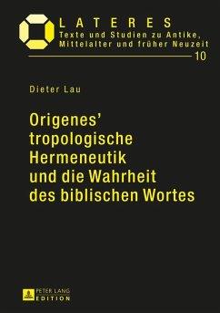 Origenes' tropologische Hermeneutik und die Wahrheit des biblischen Wortes (eBook, ePUB) - Lau, Dieter