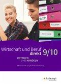 Wirtschaft und Beruf direkt - Urteilen und Handeln - Differenzierende Ausgabe Baden-Württemberg