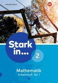 Stark in Mathematik - Ausgabe 2016. Arbeitsheft 2 Teil 1 (Lernstufe 7)