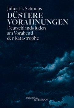 Düstere Vorahnungen - Schoeps, Julius H.