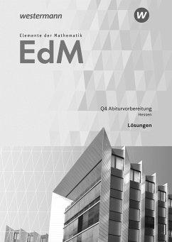 Elemente der Mathematik SII. Qualifikationsphase 4 - Abiturvorbereitung GK/LK: Lösungen. Hessen