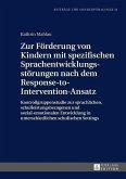 Zur Foerderung von Kindern mit spezifischen Sprachentwicklungsstoerungen nach dem Response-to-Intervention-Ansatz (eBook, ePUB)