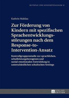 Zur Foerderung von Kindern mit spezifischen Sprachentwicklungsstoerungen nach dem Response-to-Intervention-Ansatz (eBook, ePUB) - Mahlau, Kathrin
