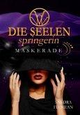 Maskerade / Die Seelenspringerin Bd.3
