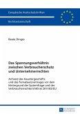 Das Spannungsverhaeltnis zwischen Verbraucherschutz und Unternehmerrechten (eBook, ePUB)
