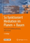 So funktioniert Mediation im Planen + Bauen (eBook, PDF)