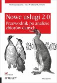 Nowe us?ugi 2.0. Przewodnik po analizie zbiorow danych (eBook, ePUB)