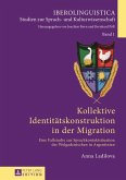 Kollektive Identitaetskonstruktion in der Migration (eBook, PDF)