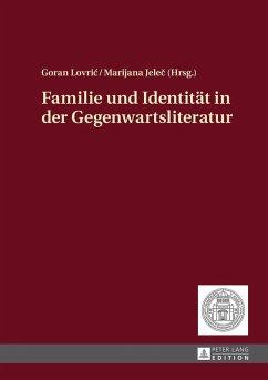Familie und Identitaet in der Gegenwartsliteratur (eBook, ePUB)