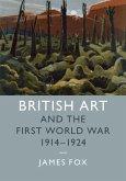 British Art and the First World War, 1914-1924 (eBook, ePUB)