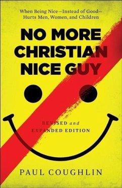 No More Christian Nice Guy (eBook, ePUB) - Coughlin, Paul