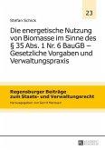 Die energetische Nutzung von Biomasse im Sinne des 35 Abs. 1 Nr. 6 BauGB - Gesetzliche Vorgaben und Verwaltungspraxis (eBook, ePUB)