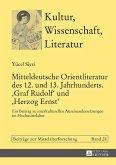 Mitteldeutsche Orientliteratur des 12. und 13. Jahrhunderts. Graf Rudolf und Herzog Ernst (eBook, ePUB)