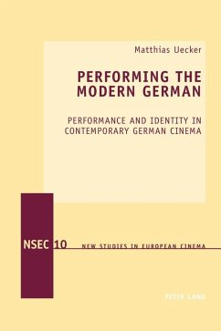 Performing the Modern German (eBook, PDF) - Uecker, Matthias