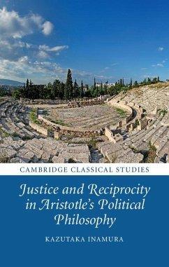 Justice and Reciprocity in Aristotle's Political Philosophy (eBook, ePUB) - Inamura, Kazutaka
