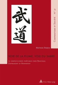 Voie de la plume, voie du sabre (eBook, PDF) - Dubois, Matthieu