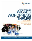 Build Your Own Wicked Wordpress Themes (eBook, ePUB)