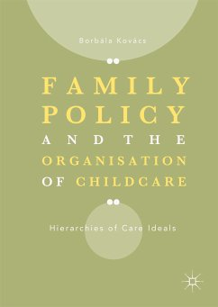 Family Policy and the Organisation of Childcare (eBook, PDF) - Kovács, Borbála