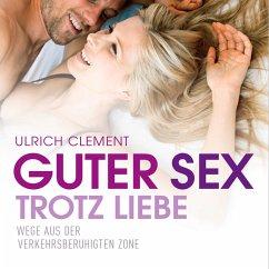 Guter Sex trotz Liebe (MP3-Download) - Clement, Ulrich