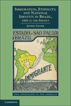 Immigration, Ethnicity, and National Identity in Brazil, 1808 to the Present (eBook, ePUB) - Lesser, Jeffrey