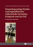 Deutschsprachige Kinder- und Jugendliteratur waehrend der Zwischenkriegszeit und im Exil (eBook, ePUB)