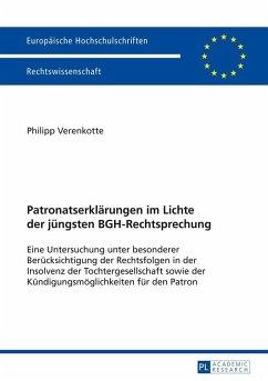 Patronatserklaerungen im Lichte der juengsten BGH-Rechtsprechung (eBook, ePUB) - Verenkotte, Philipp