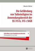 Die Gefaehrdung von Tatbeteiligten im Anwendungsbereich der 315 b, 315 c StGB (eBook, ePUB)