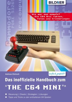 Das inoffizielle Handbuch zum THE 64 MINI: Tipps, Tricks sowie Kuriositäten aus der C64-Ära (eBook, PDF) - Zintzsch, Andreas