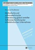 Methodische und softwaretechnische Unterstuetzung global verteilter Softwareentwicklung bei mittelstaendischen Unternehmen (eBook, ePUB)