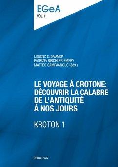 Le voyage a Crotone : decouvrir la Calabre de lAntiquite a nos jours- KROTON 1