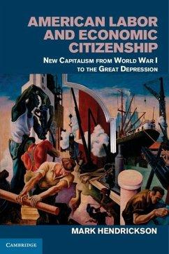 American Labor and Economic Citizenship (eBook, ePUB) - Hendrickson, Mark