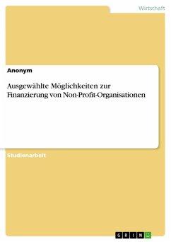 Ausgewählte Möglichkeiten zur Finanzierung von Non-Profit-Organisationen (eBook, PDF)