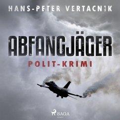 Abfangjäger - Polit-Krimi (Ungekürzt) (MP3-Down...