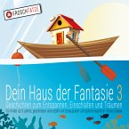 Dein Haus der Fantasie 3 - Geschichten zum Entspannen, Einschlafen und Träumen (MP3-Download)
