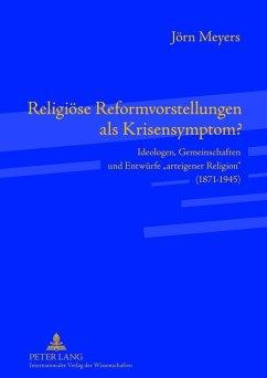 Religioese Reformvorstellungen als Krisensymptom? (eBook, PDF) - Meyers, Jorn