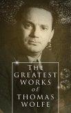 The Greatest Works of Thomas Wolfe (eBook, ePUB)