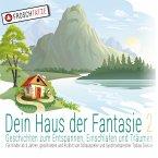 Dein Haus der Fantasie 2 - Geschichten zum Entspannen, Einschlafen und Träumen (MP3-Download)