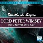 Lord Peter Wimsey: Der unerwünschte Gast (Wdr-Fassung) (MP3-Download)