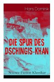 Die Spur des Dschingis-Khan (Science-Fiction Klassiker)