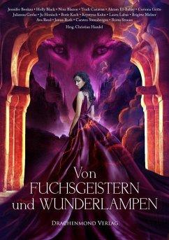 Von Fuchsgeistern und Wunderlampen - Reed, Ava; Labas, Laura; Grohe, Julianna