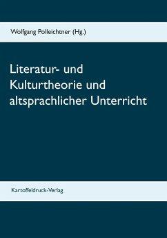 Literatur- und Kulturtheorie und altsprachlicher Unterricht