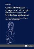 Christliche Wissenssysteme und Strategien des Uebersetzens im Missionierungskontext (eBook, ePUB)