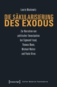 Die Säkularisierung des Exodus (eBook, PDF) - Mackowitz, Laurin