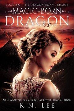 Magic-Born Dragon (Dragon Born Trilogy) (eBook,...