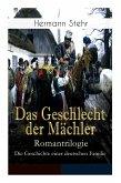 Das Geschlecht der Mächler - Romantrilogie: Die Geschichte einer deutschen Familie: Familiensaga: Lebensschicksal einer schlesischen Handwerkerfamilie