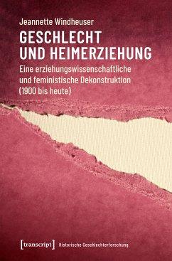 Geschlecht und Heimerziehung (eBook, PDF) - Windheuser, Jeannette