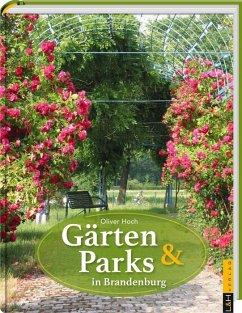 Gärten und Parks in Brandenburg - Hoch, Oliver
