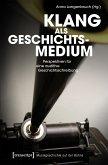 Klang als Geschichtsmedium (eBook, PDF)