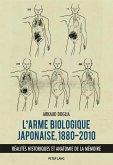 L'arme biologique japonaise, 1880-2010 (eBook, ePUB)